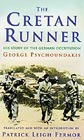 The Cretan Runner by George Psychoundakis, Patrick Leigh Fermor (Translator)