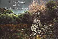 The Making of the Cretan landscape by Oliver Rackham and Jennifer Moody